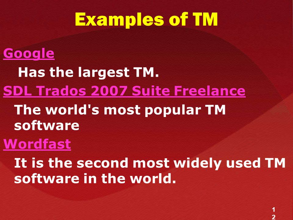 Examples of TM Google Has the largest TM.