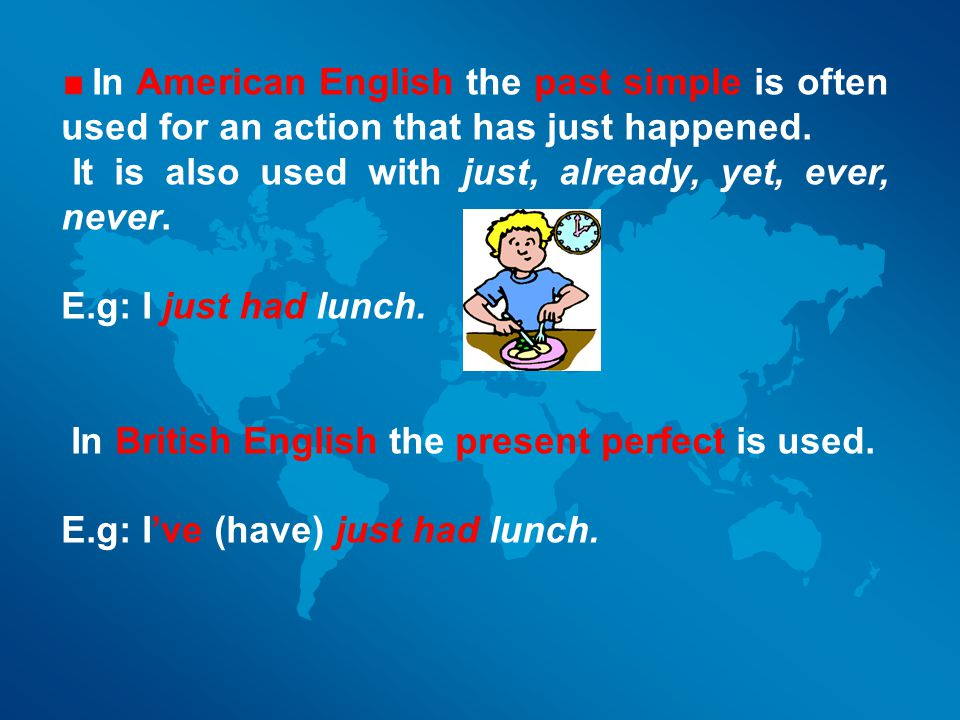 In American English the past simple is often used for an action that has just happened.