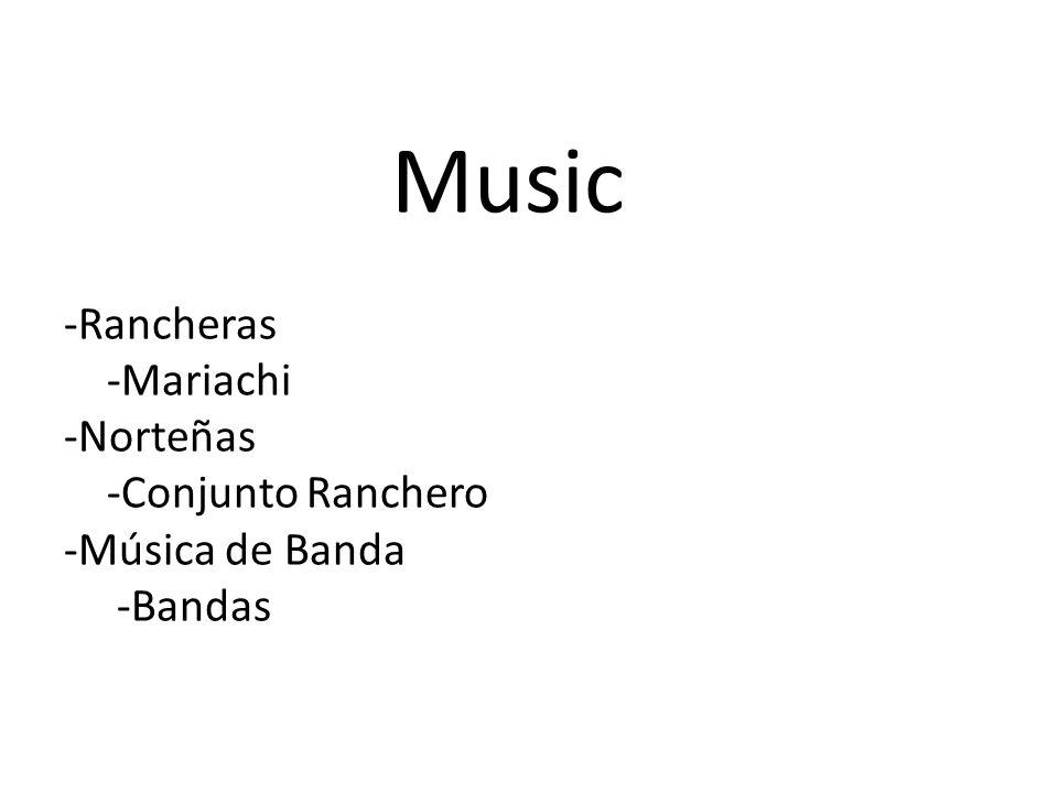 Music -Rancheras -Mariachi -Norteñas -Conjunto Ranchero -Música de Banda -Bandas