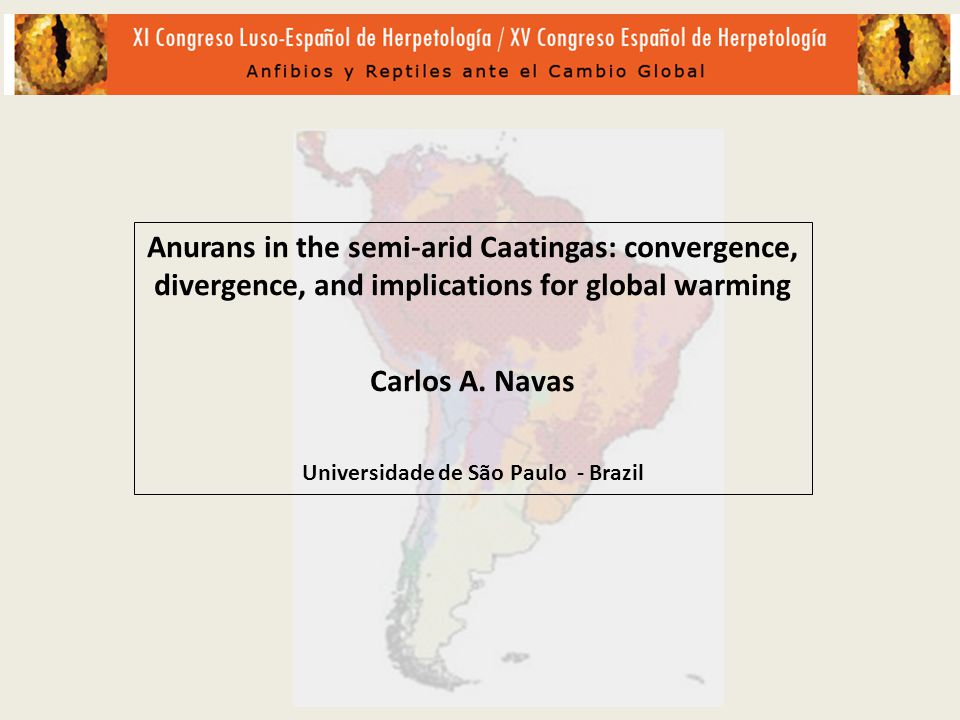 Anurans in the semi-arid Caatingas: convergence, divergence, and implications for global warming Carlos A.