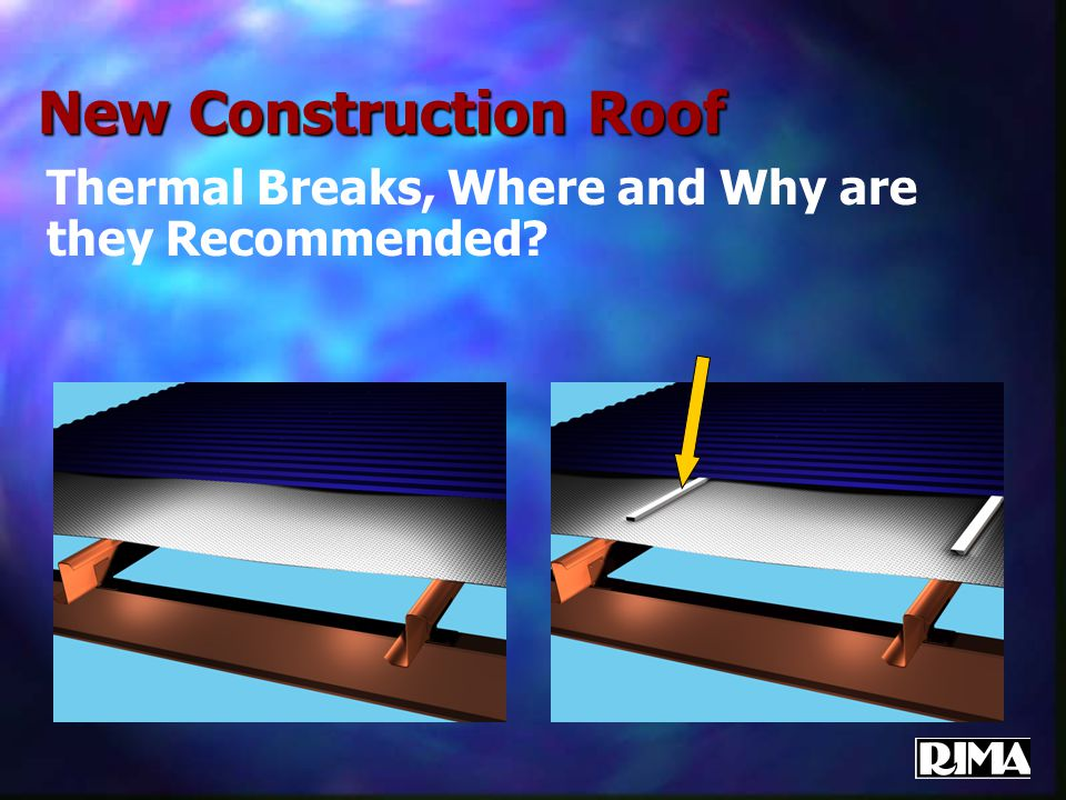 New Construction Roof Thermal Breaks, Where and Why are they Recommended?