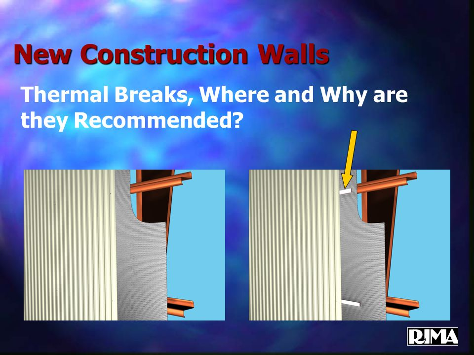 New Construction Walls Thermal Breaks, Where and Why are they Recommended?