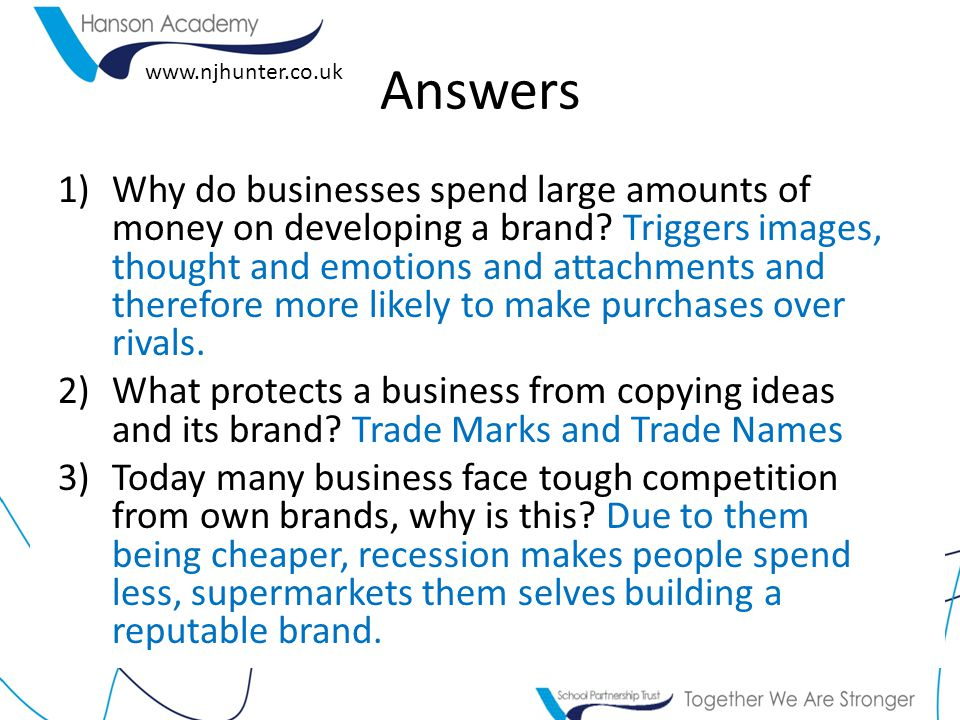 www.njhunter.co.uk Answers 1)Why do businesses spend large amounts of money on developing a brand.