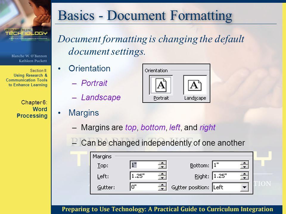 Section II: Using Research & Communication Tools to Enhance Learning Chapter 6: Word Processing Basics - Paragraph Formatting Paragraph formatting can be set for the entire document or just one paragraph.