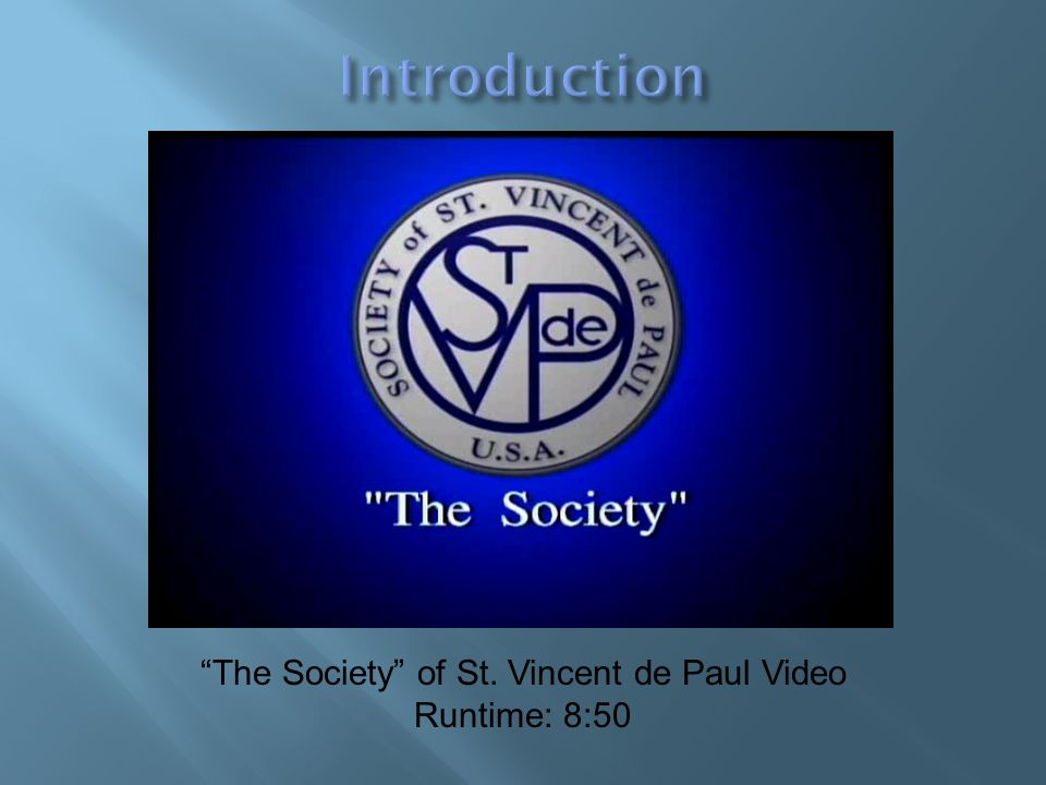 The Society of St. Vincent de Paul Video Runtime: 8:50