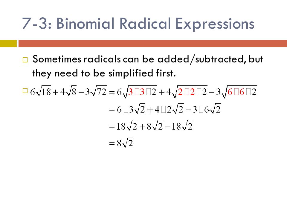 7-3: Binomial Radical Expressions  Y OUR T URN  Rationalize the denominator 