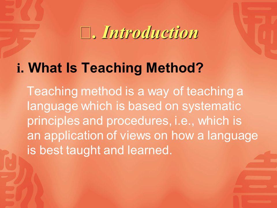 Outline Ⅰ.Introduction Ⅱ. The Grammar-Translation Method Ⅲ.