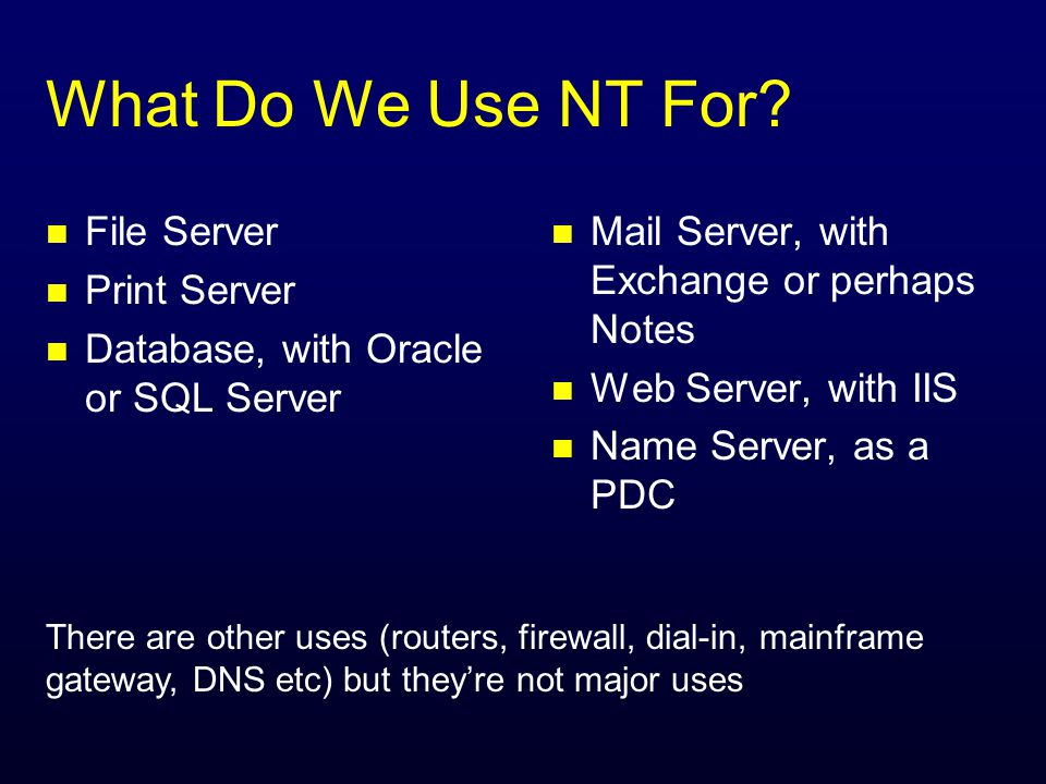 What Do We Use NT For.