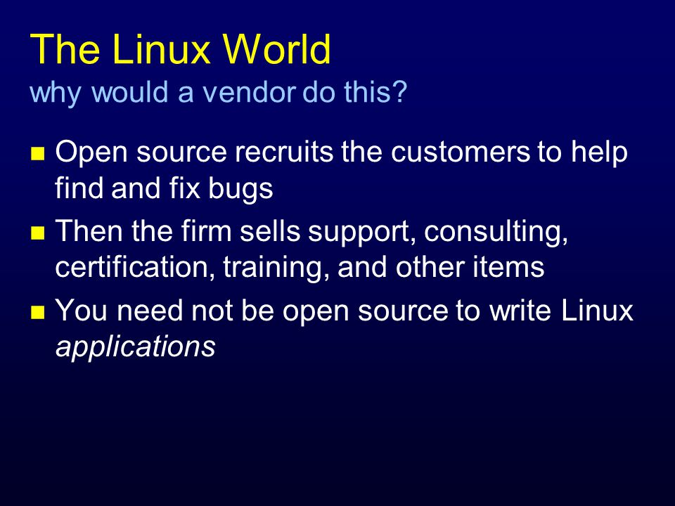 Linux Cons for NT Pros server side concerns n Less flexible permissions structure than NT n DNS server isn't Windows 2000-compatible without some work n Can't run active server pages w/o buying addons n Doesn't support MAPI n NT better on multiprocessor and clusters n Needs some new skills -- we NT folks aren't exactly used to recompiling our kernels, or even our applications