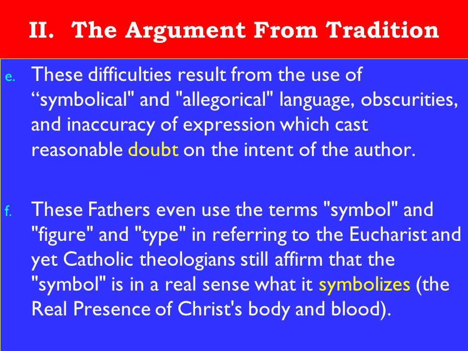 "11 II. The Argument From Tradition e. These difficulties result from the use of ""symbolical"