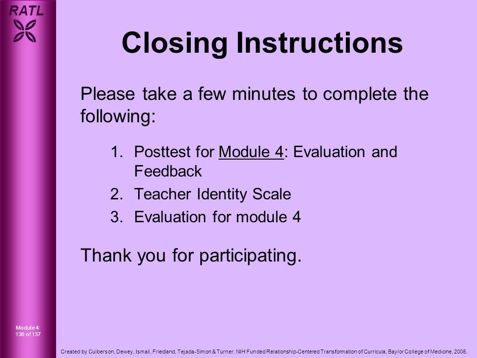 RATL  Module 4: 136 of 137 Created by Culberson, Dewey, Ismail, Friedland, Tejada-Simon & Turner.
