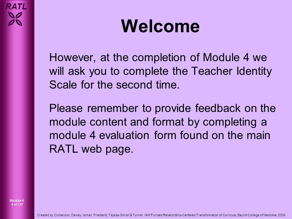 RATL  Module 4: 4 of 137 Created by Culberson, Dewey, Ismail, Friedland, Tejada-Simon & Turner.