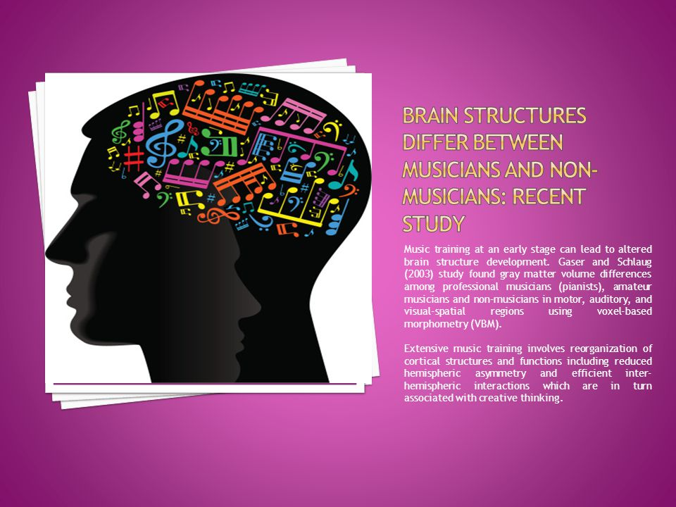 Music training at an early stage can lead to altered brain structure development.