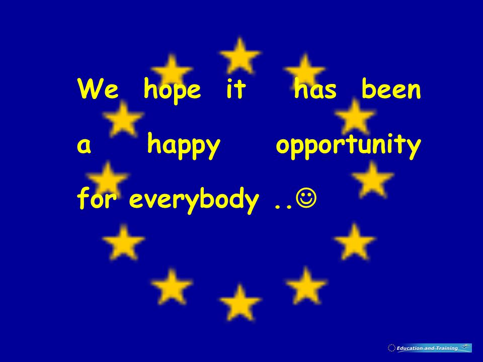 We hope it has been a happy opportunity for everybody..