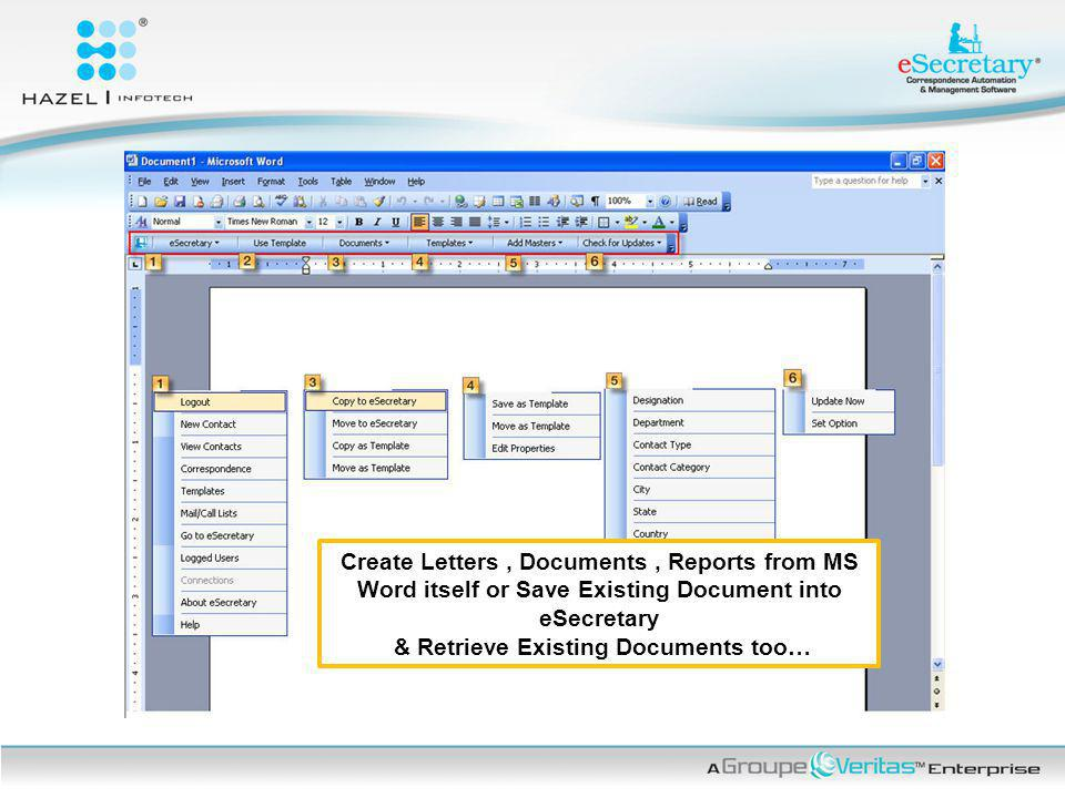 Create Letters, Documents, Reports from MS Word itself or Save Existing Document into eSecretary & Retrieve Existing Documents too…
