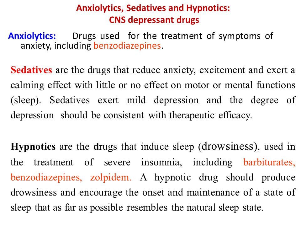Sedatives are the drugs that reduce anxiety, excitement and exert a calming effect with little or no effect on motor or mental functions (sleep).