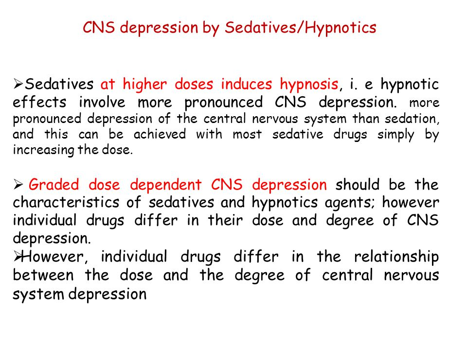  Sedatives at higher doses induces hypnosis, i.