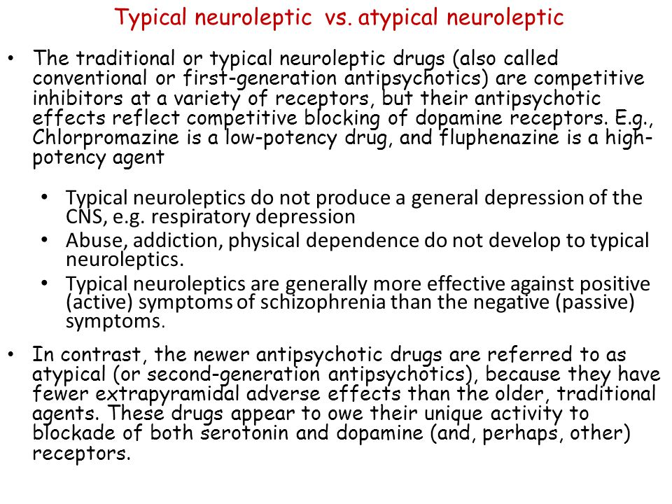 The traditional or typical neuroleptic drugs (also called conventional or first-generation antipsychotics) are competitive inhibitors at a variety of receptors, but their antipsychotic effects reflect competitive blocking of dopamine receptors.