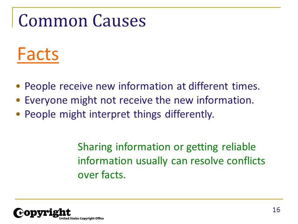 16 Common Causes Facts People receive new information at different times. Everyone might not receive the new information. People might interpret thing