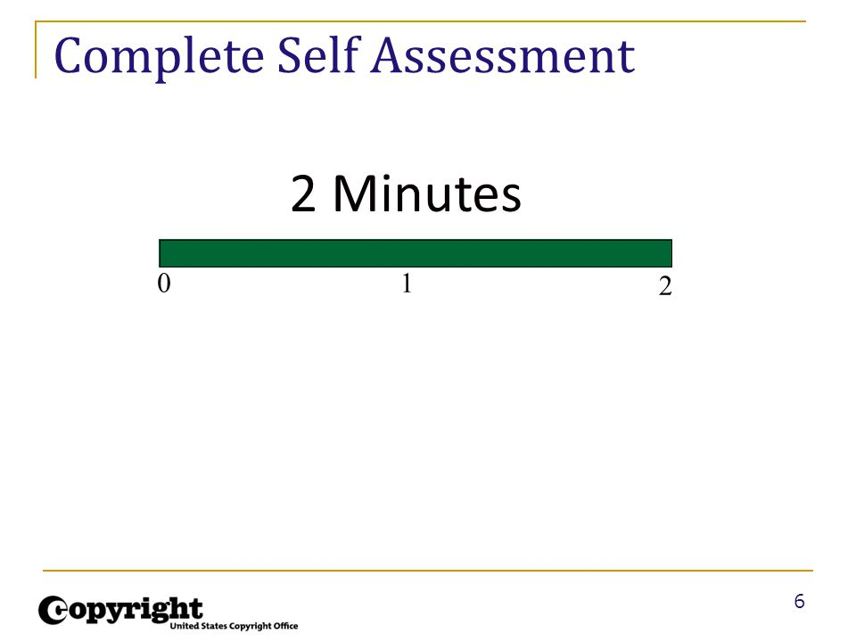 6 1 2 0 2 Minutes Complete Self Assessment