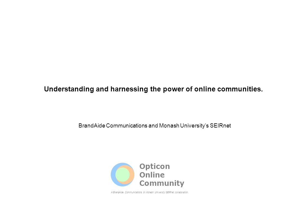 Understanding and harnessing the power of online communities.