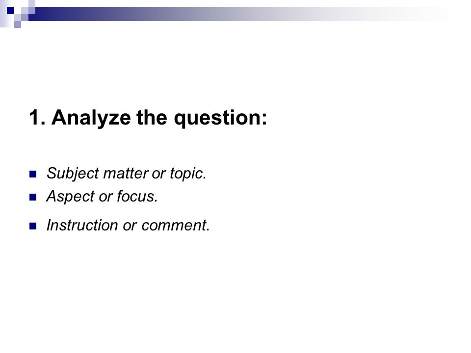 To analyze a question, follow the following steps: a.
