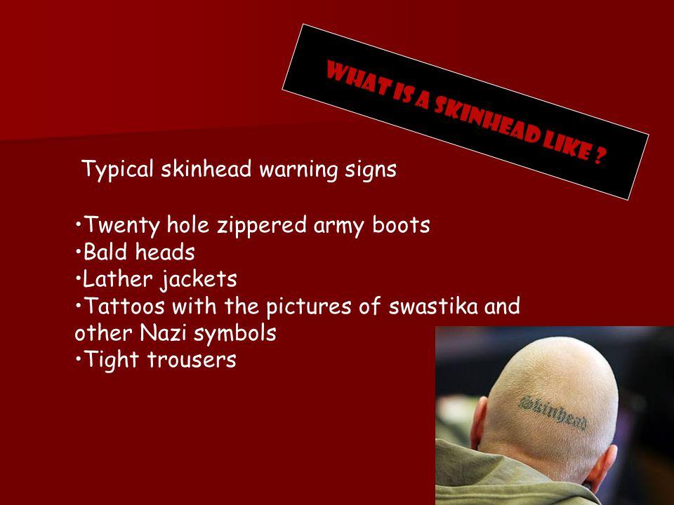 What is a skinhead like .