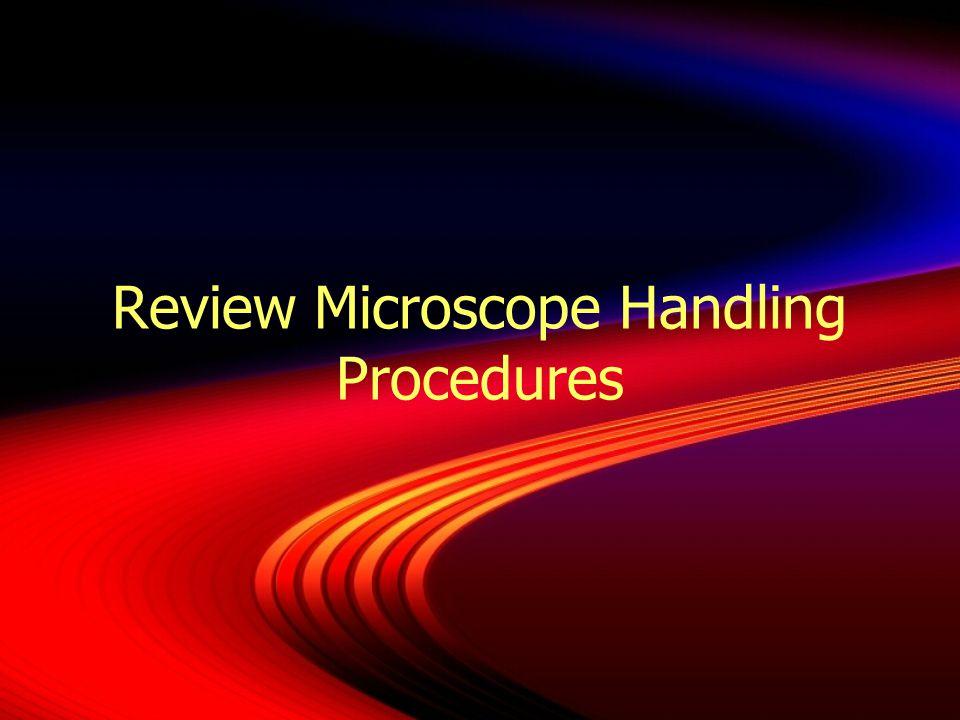 Review Microscope Handling Procedures
