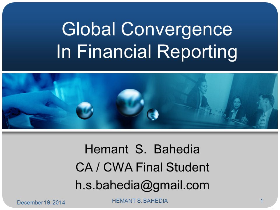 HEMANT S. BAHEDIA1 Global Convergence In Financial Reporting Hemant S.