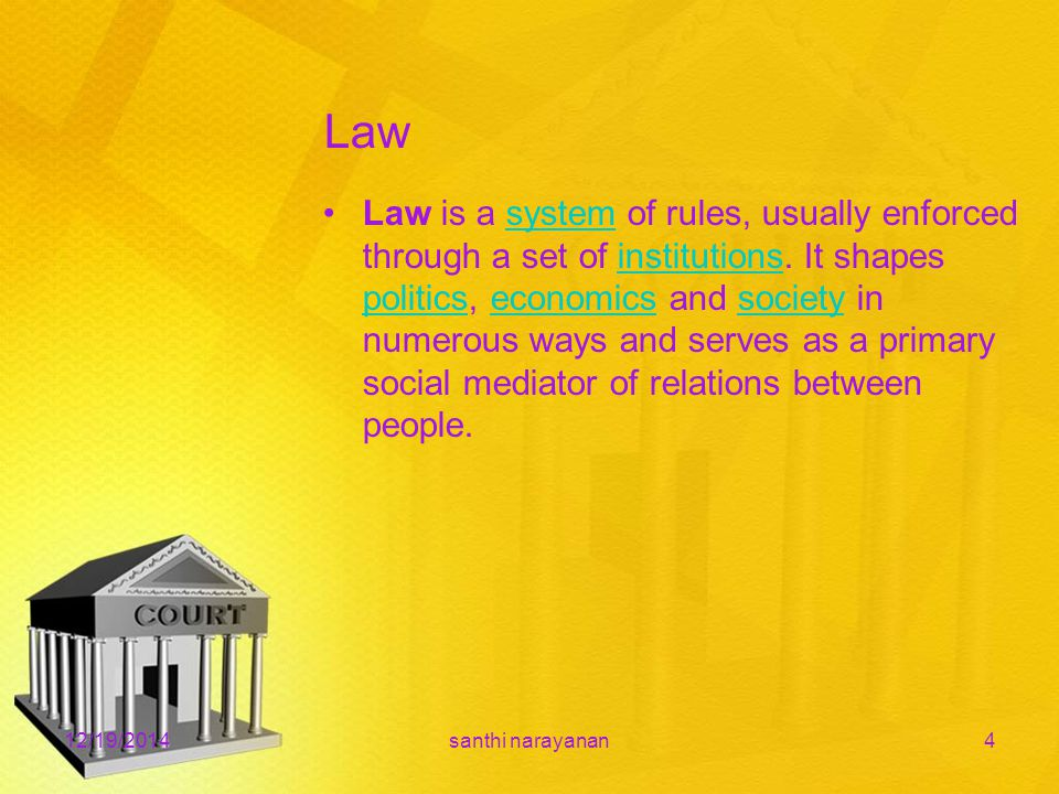 Law Law is a system of rules, usually enforced through a set of institutions.