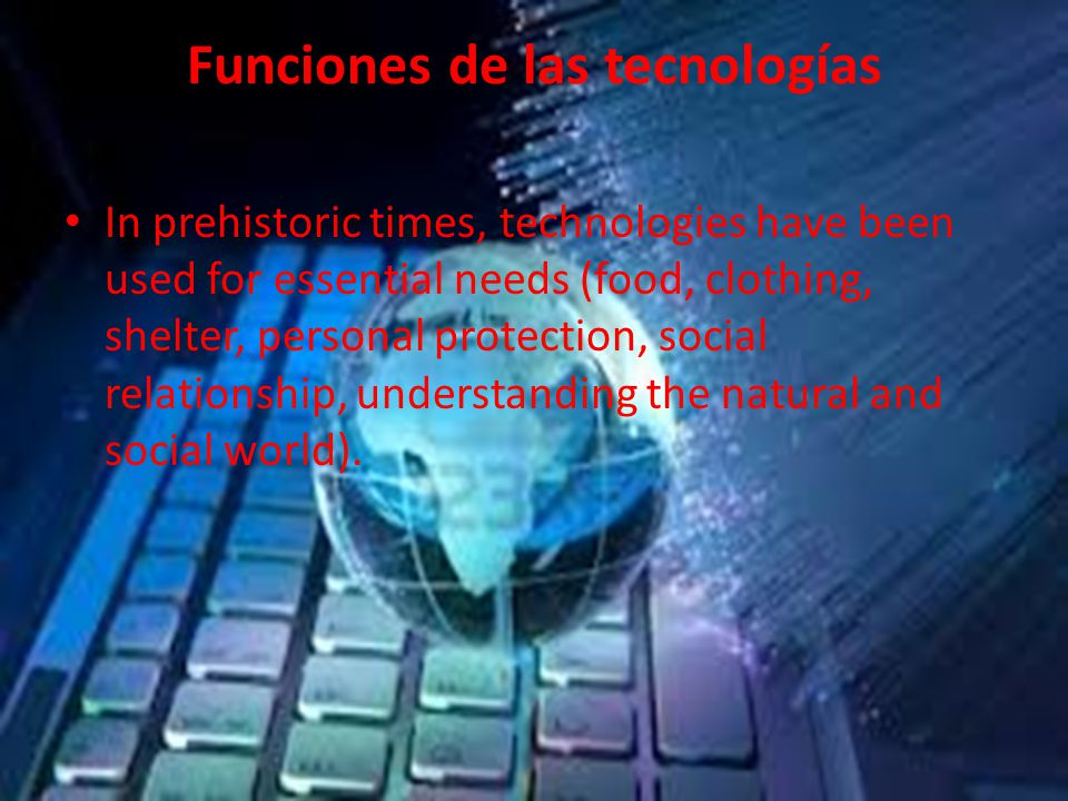 definition In first approximation, the technology is the set of knowledge, skills, abilities and skills interrelated procedures for the construction and use of natural or artificial devices that translate the means to meet needs, wishes, desires and human compulsions.