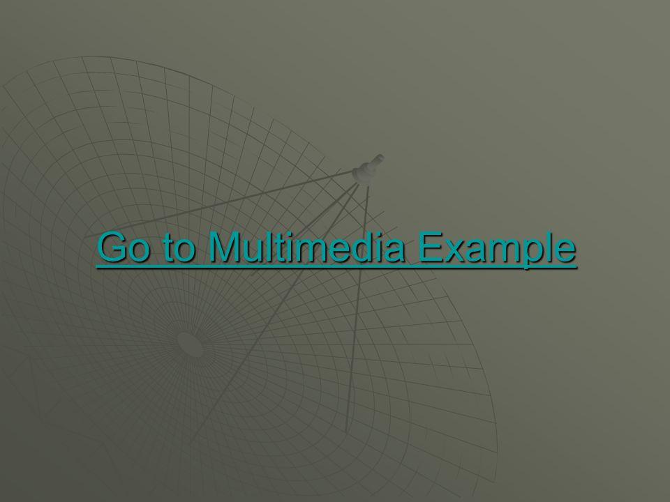 Go to Multimedia Example Go to Multimedia Example