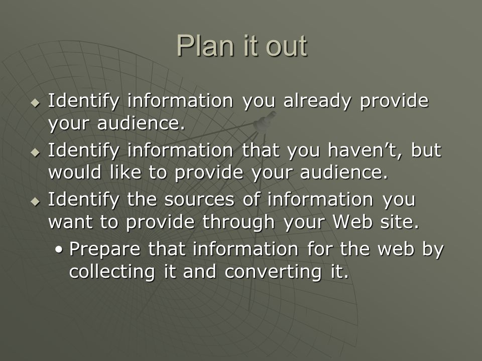 Keep your site up-to-date  In an organization, make this part of someone's job.
