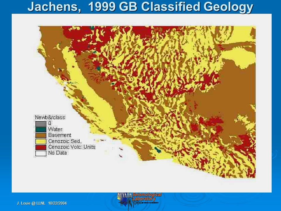 J. Louie @ LLNL 10/22/2004 Jachens, 1999 GB Classified Geology