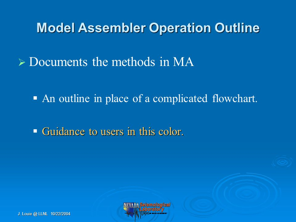 J. Louie @ LLNL 10/22/2004 Model Assembler Operation Outline   Documents the methods in MA  An outline in place of a complicated flowchart. Guidanc
