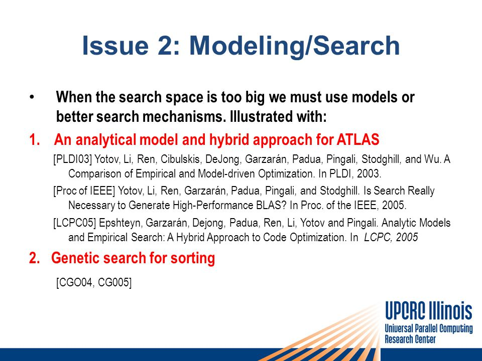 Issue 2: Modeling/Search When the search space is too big we must use models or better search mechanisms.