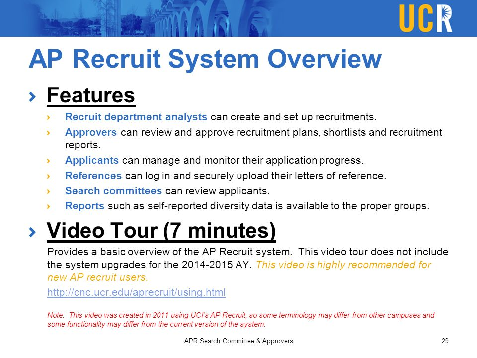 AP Recruit System Overview Features Recruit department analysts can create and set up recruitments. Approvers can review and approve recruitment plans