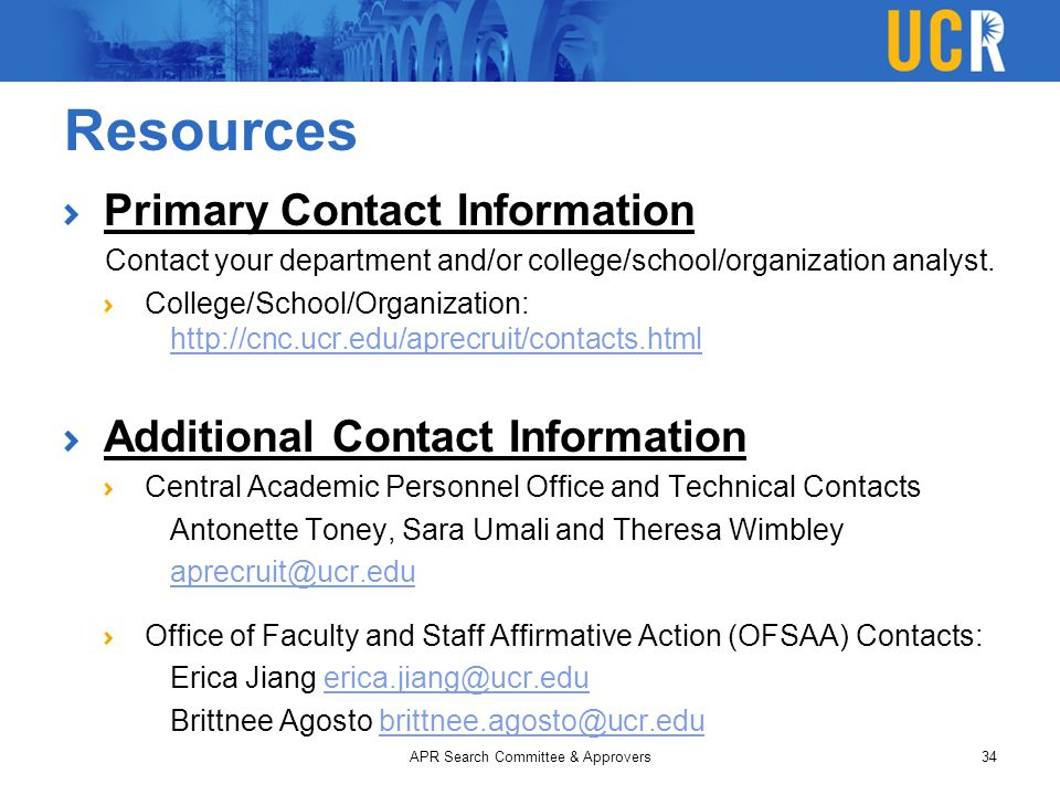Resources Primary Contact Information Contact your department and/or college/school/organization analyst.