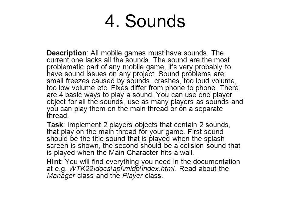 4. Sounds Description: All mobile games must have sounds.
