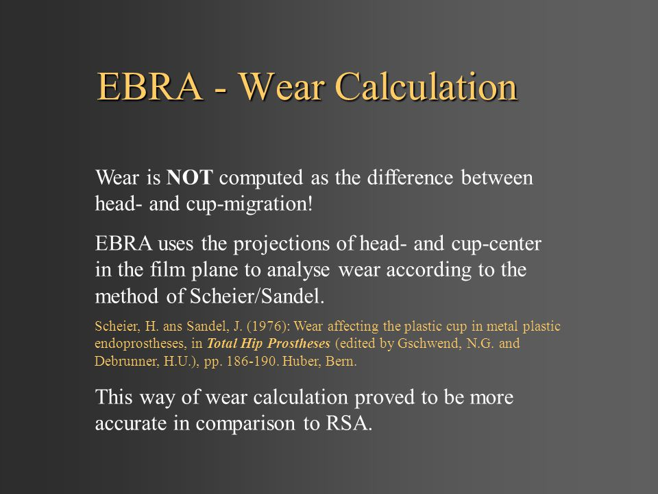 EBRA - Wear Calculation Wear is NOT computed as the difference between head- and cup-migration.