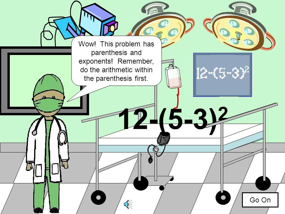(4+3) Go On x2( 7 )14 (4+3)x2= (7)x2= =14
