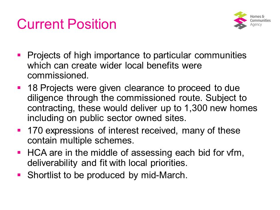 Current Position  Projects of high importance to particular communities which can create wider local benefits were commissioned.