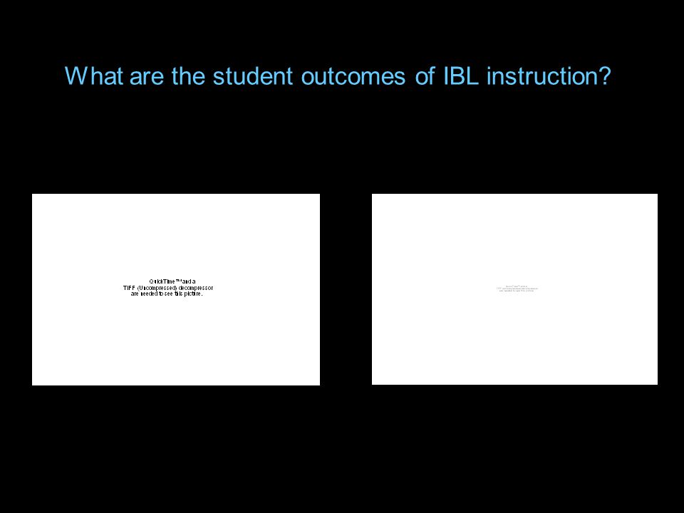 What are the student outcomes of IBL instruction