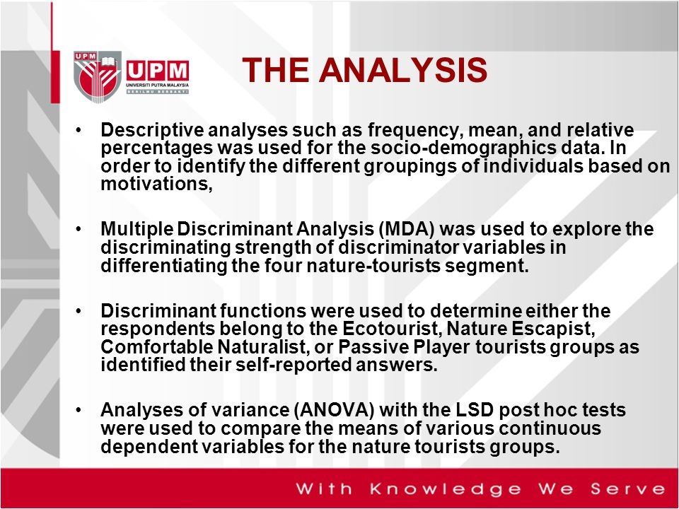 THE ANALYSIS Descriptive analyses such as frequency, mean, and relative percentages was used for the socio-demographics data. In order to identify the