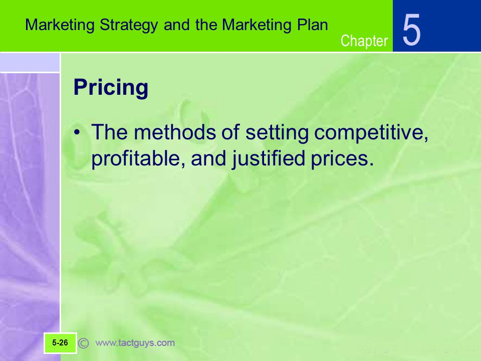 Chapter Pricing The methods of setting competitive, profitable, and justified prices.