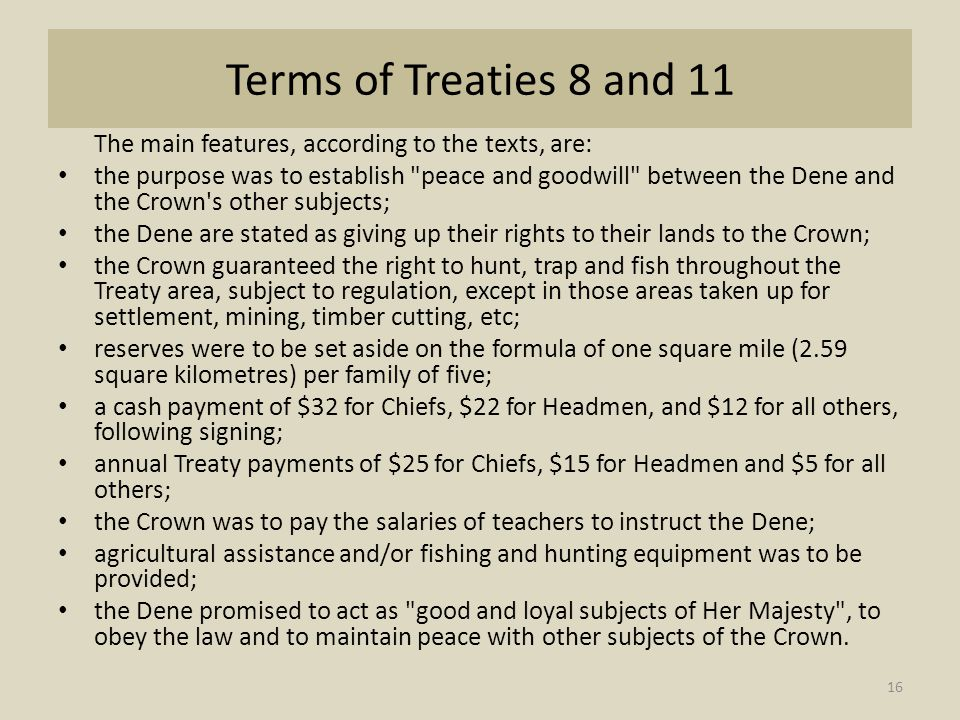 Terms of Treaties 8 and 11 The main features, according to the texts, are: the purpose was to establish