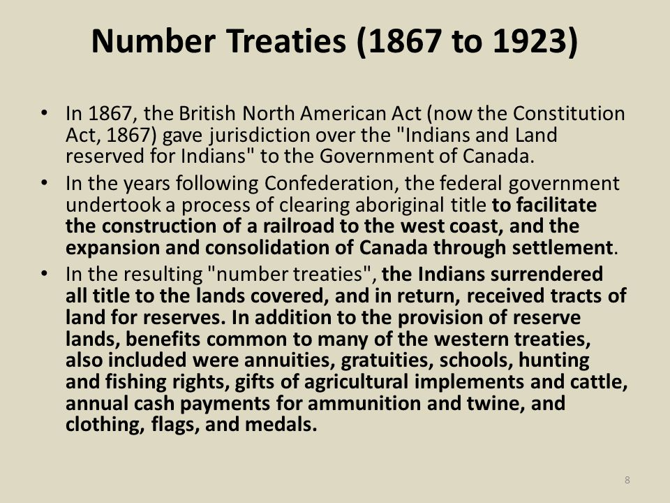 Number Treaties (1867 to 1923) In 1867, the British North American Act (now the Constitution Act, 1867) gave jurisdiction over the