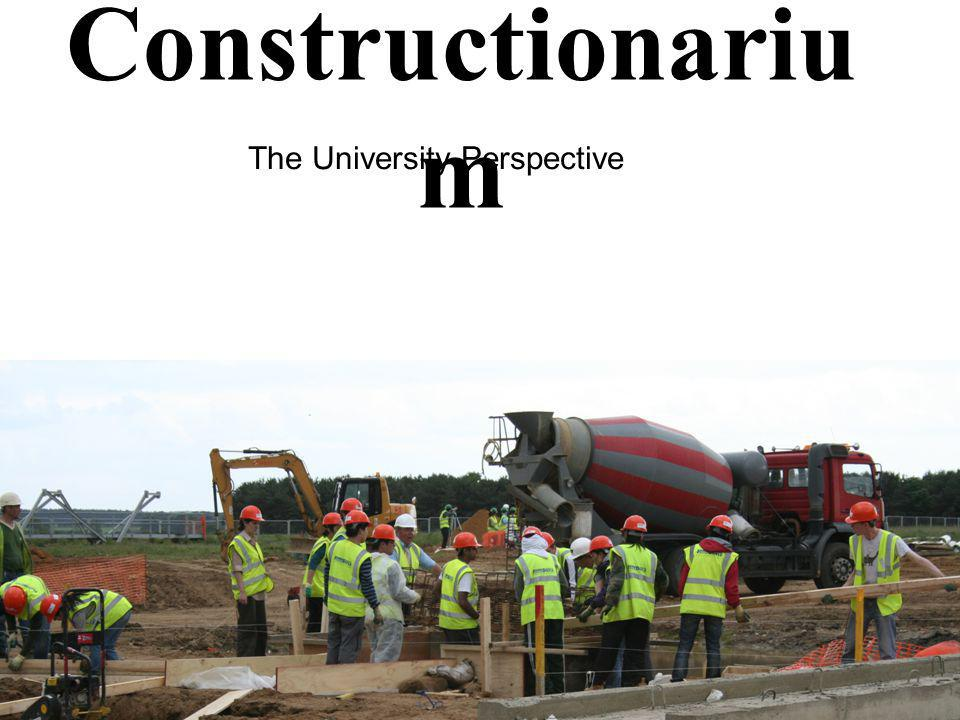 Constructionariu m The University Perspective