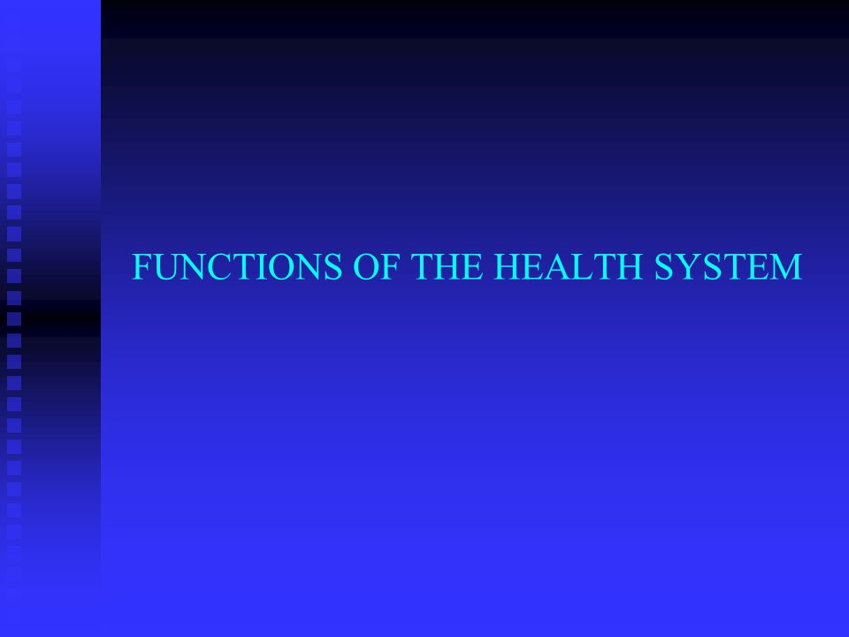 FUNCTIONS OF THE HEALTH SYSTEM