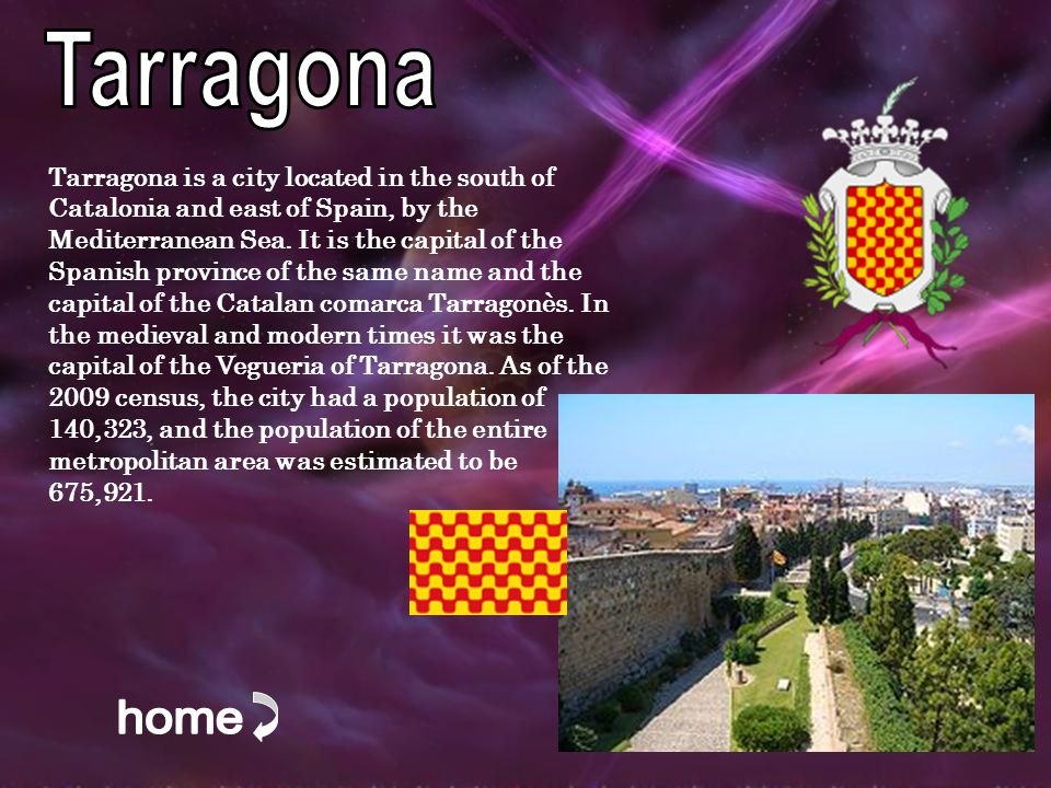 Tarragona is a city located in the south of Catalonia and east of Spain, by the Mediterranean Sea.